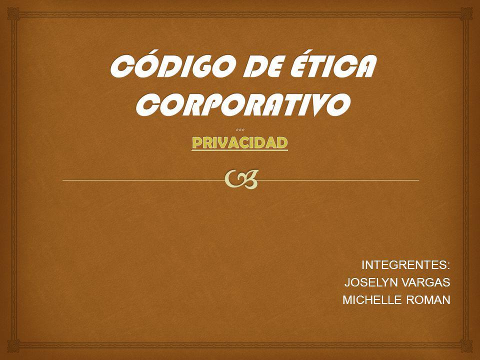 CÓDIGO DE ÉTICA CORPORATIVO ,,, PRIVACIDAD