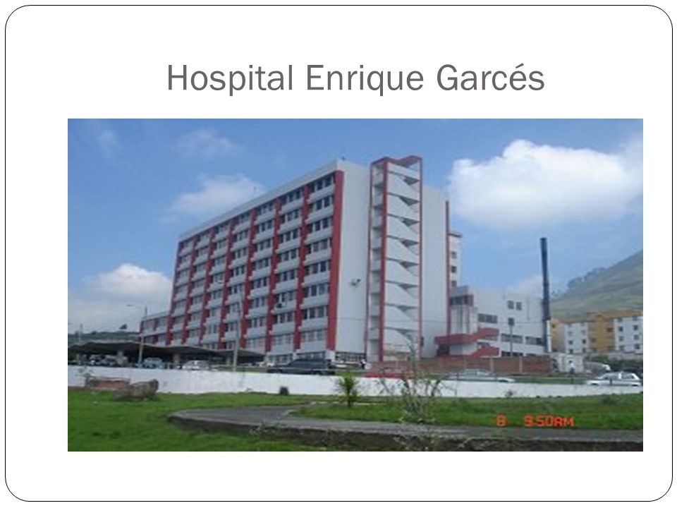 Hospital Enrique Garcés