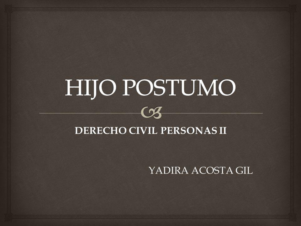 DERECHO CIVIL PERSONAS II YADIRA ACOSTA GIL