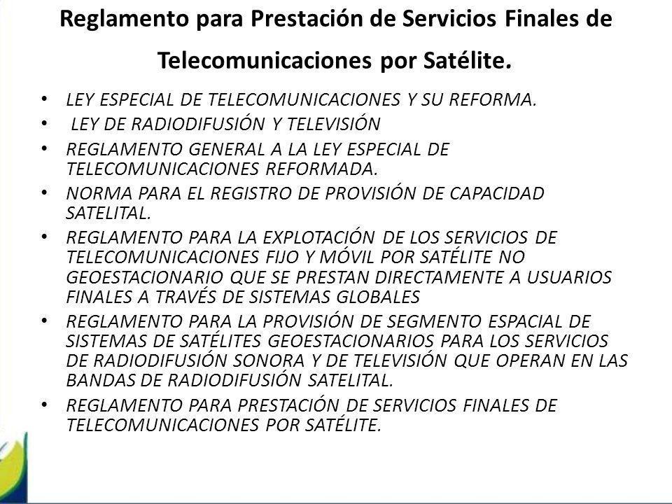Reglamento para Prestación de Servicios Finales de Telecomunicaciones por Satélite.