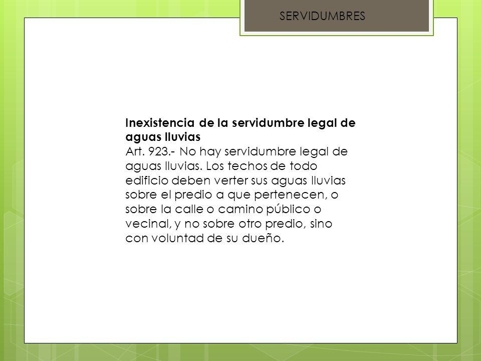 SERVIDUMBRES Inexistencia de la servidumbre legal de aguas lluvias.