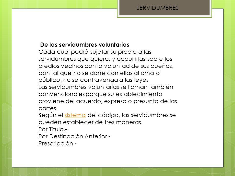 SERVIDUMBRES De las servidumbres voluntarias.
