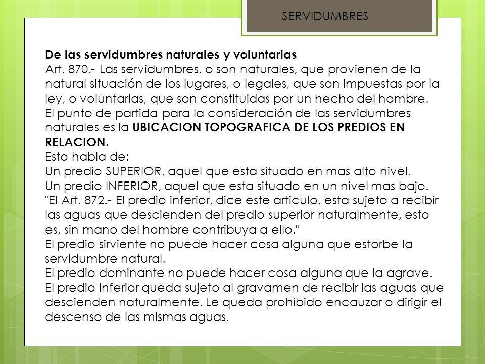 SERVIDUMBRES De las servidumbres naturales y voluntarias.