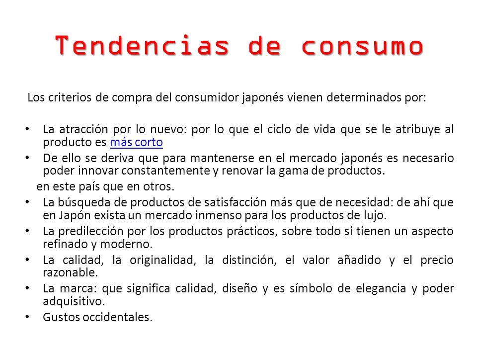Tendencias de consumo Los criterios de compra del consumidor japonés vienen determinados por: