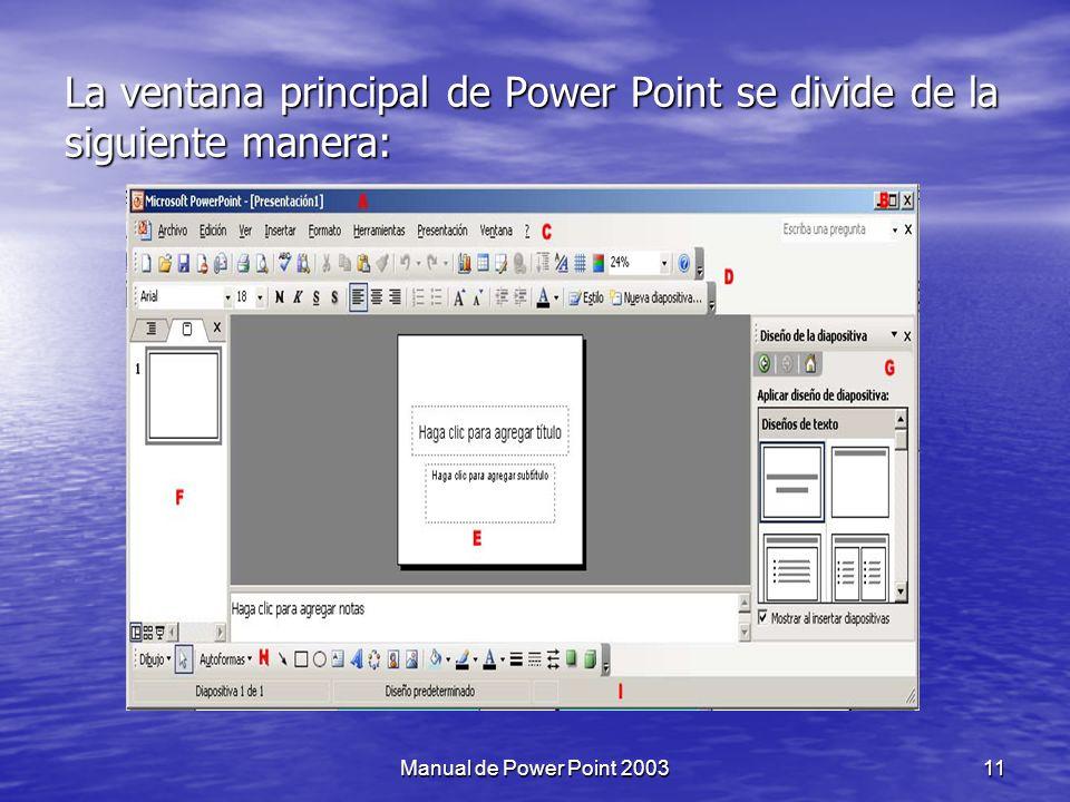 La ventana principal de Power Point se divide de la siguiente manera: