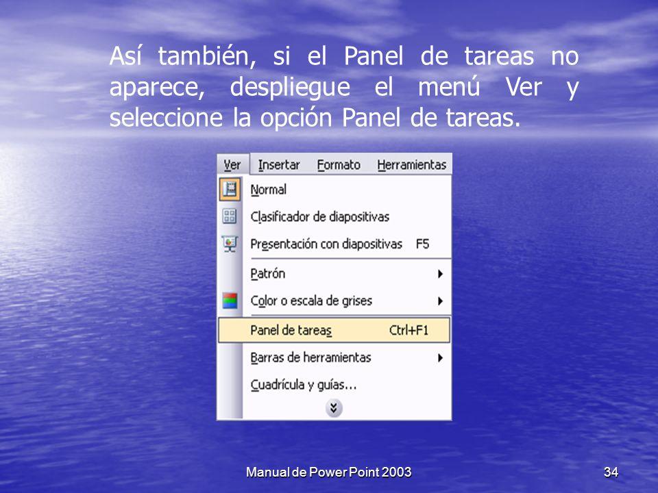Así también, si el Panel de tareas no aparece, despliegue el menú Ver y seleccione la opción Panel de tareas.
