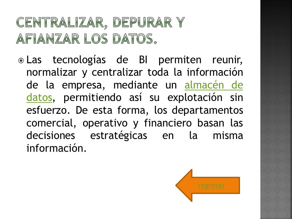 Centralizar, depurar y afianzar los datos.