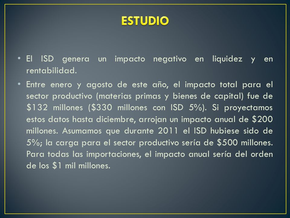 ESTUDIO El ISD genera un impacto negativo en liquidez y en rentabilidad.