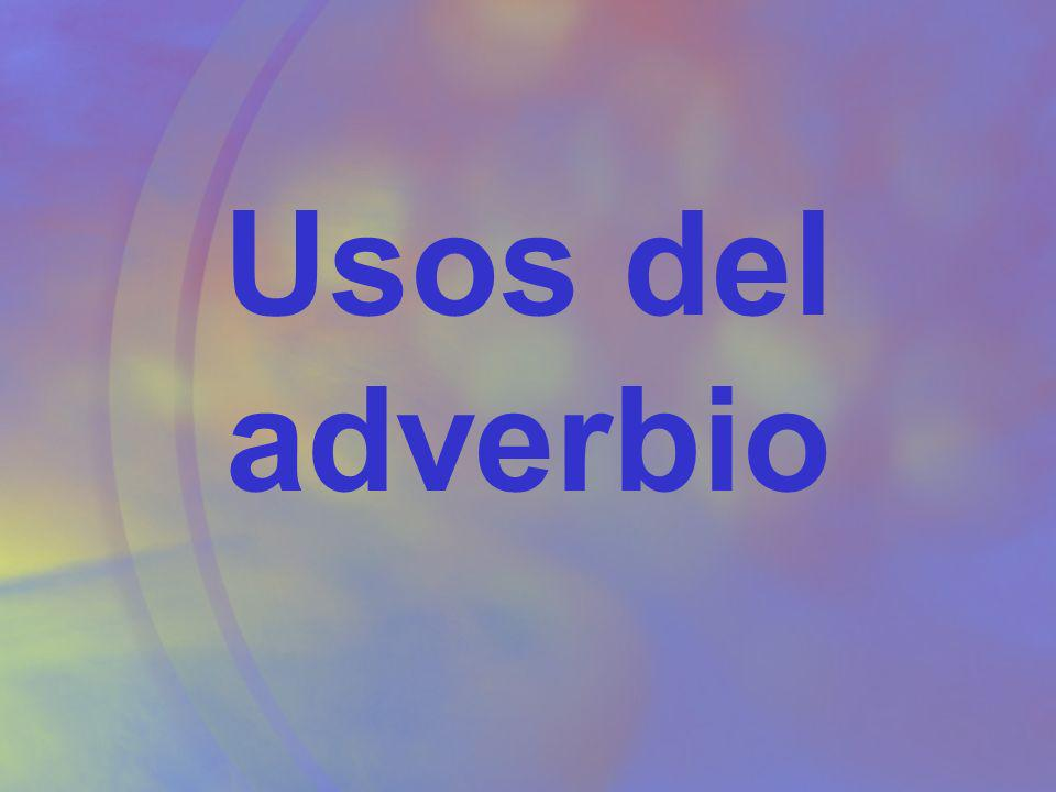 Usos del adverbio