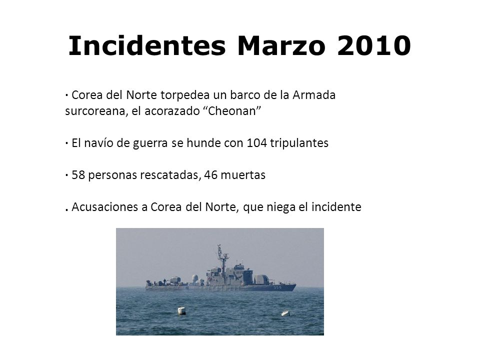 Incidentes Marzo 2010 · Corea del Norte torpedea un barco de la Armada surcoreana, el acorazado Cheonan