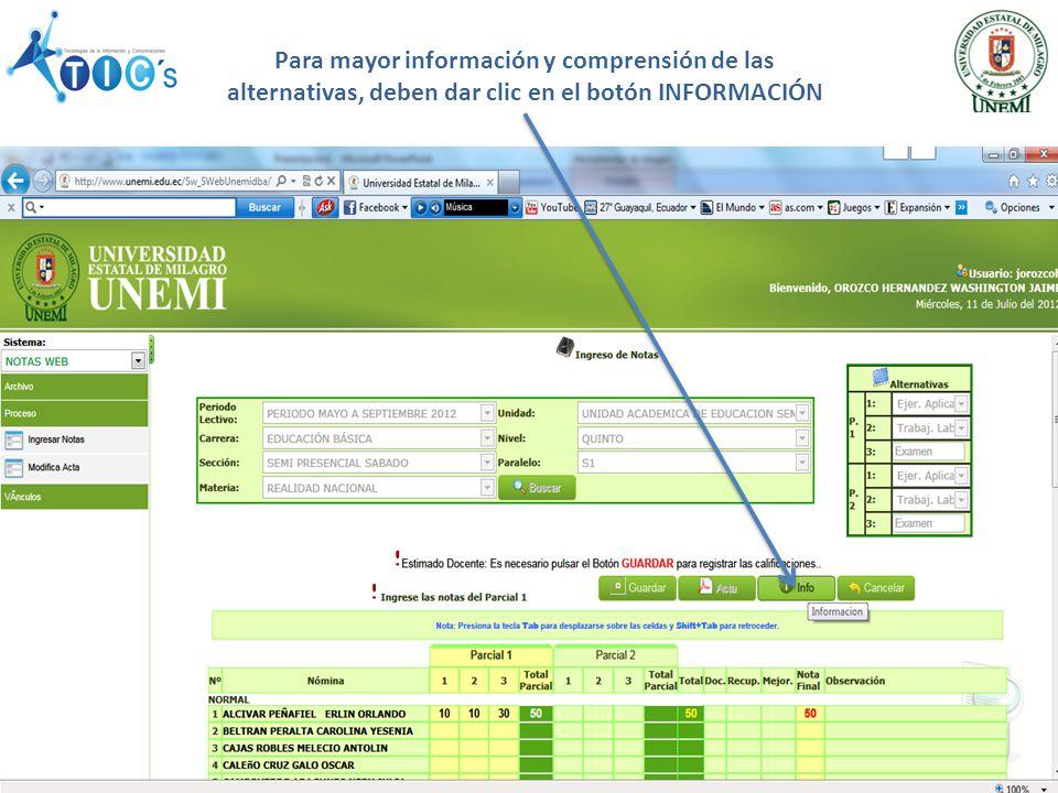 Para mayor información y comprensión de las alternativas, deben dar clic en el botón INFORMACIÓN