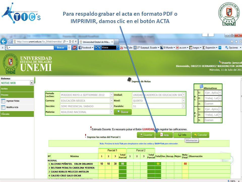 Para respaldo grabar el acta en formato PDF o IMPRIMIR, damos clic en el botón ACTA