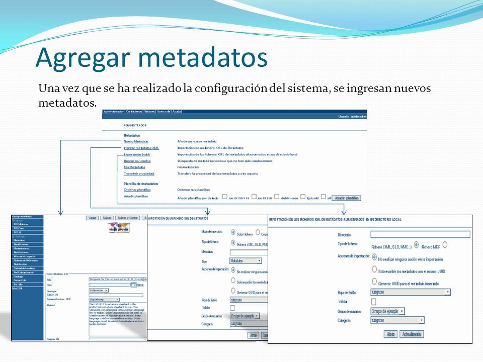 Agregar metadatos Una vez que se ha realizado la configuración del sistema, se ingresan nuevos metadatos.
