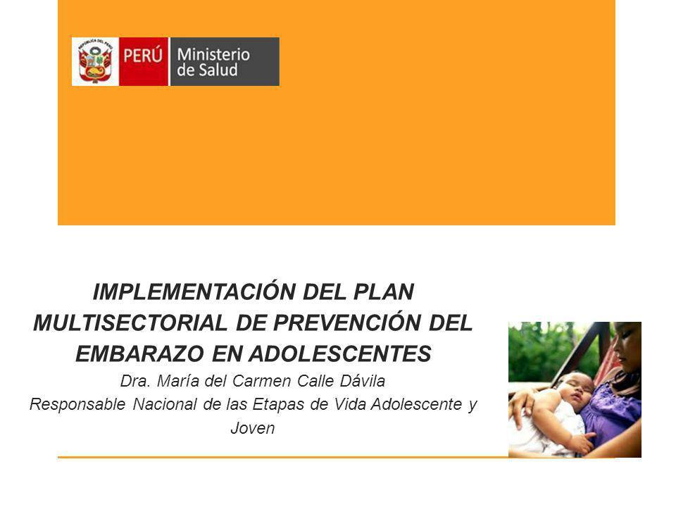 IMPLEMENTACIÓN DEL PLAN MULTISECTORIAL DE PREVENCIÓN DEL EMBARAZO EN ADOLESCENTES Dra.