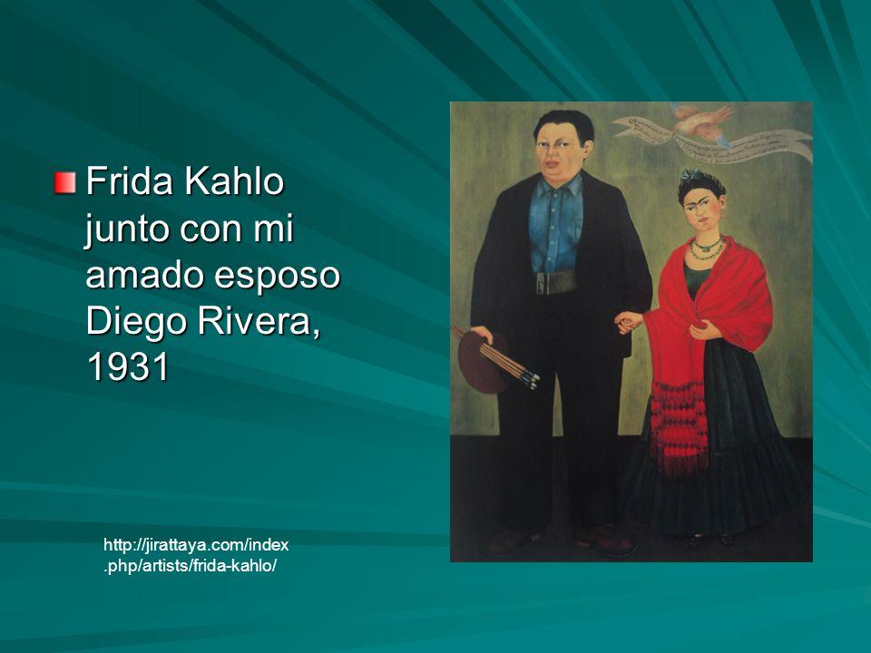 Frida Kahlo junto con mi amado esposo Diego Rivera, 1931