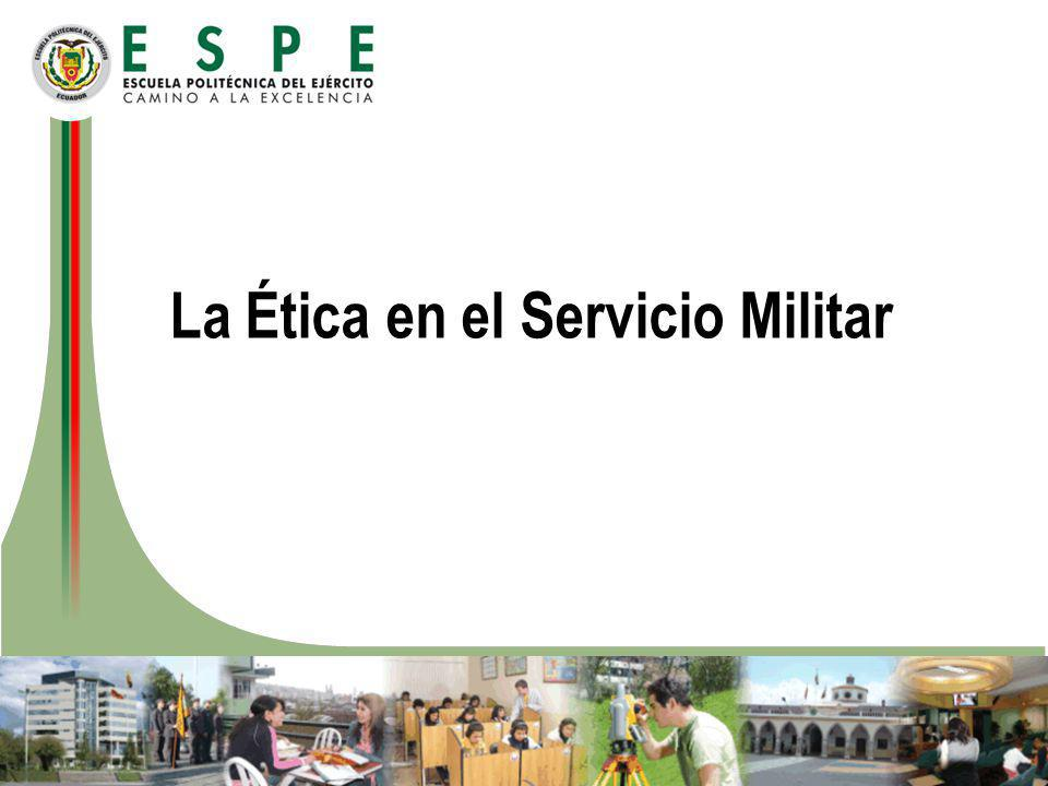 La Ética en el Servicio Militar