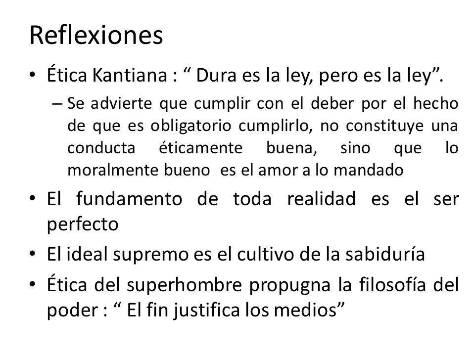 Reflexiones Ética Kantiana : Dura es la ley, pero es la ley .