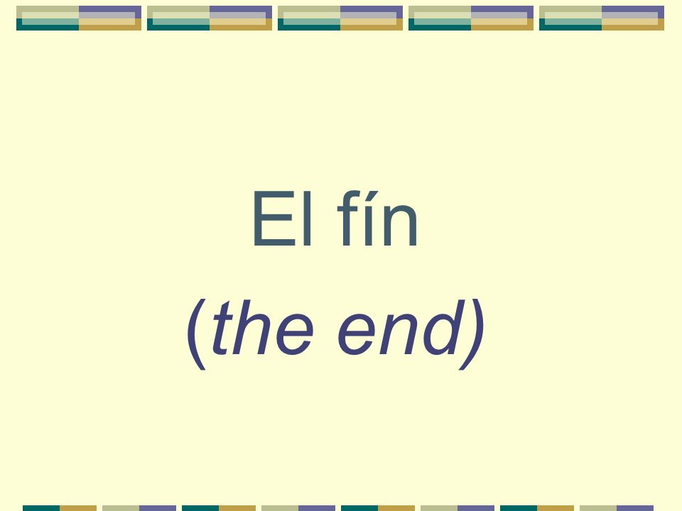 El fín (the end)