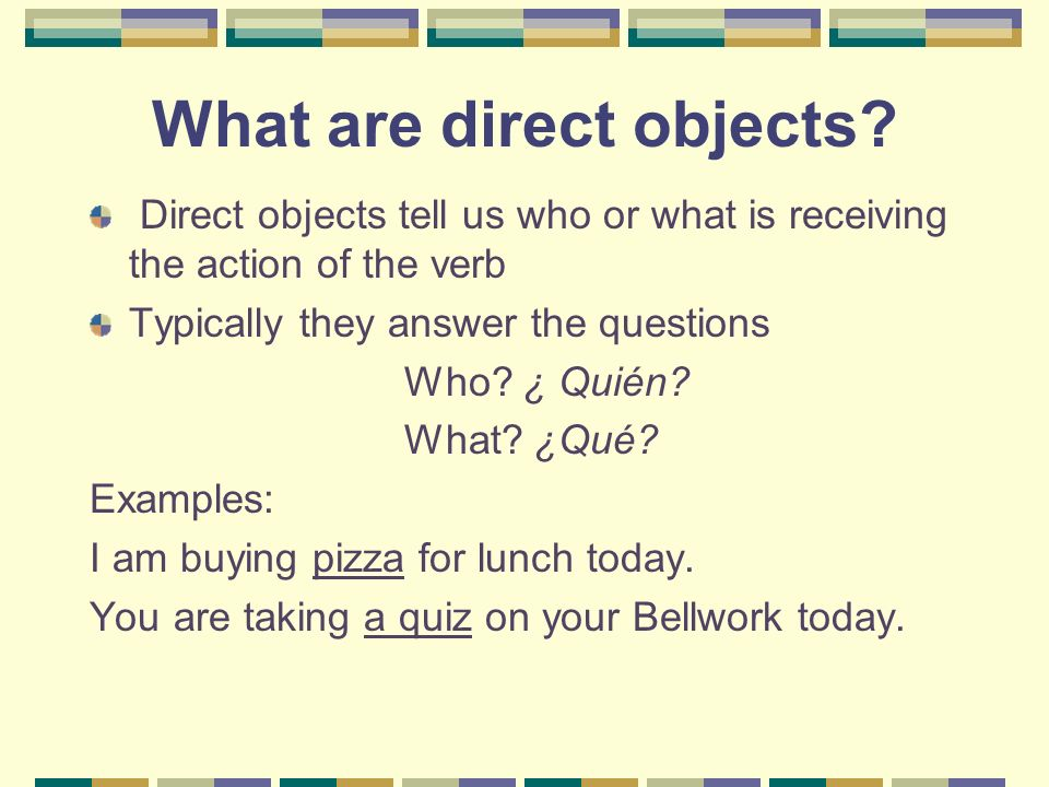 What are direct objects