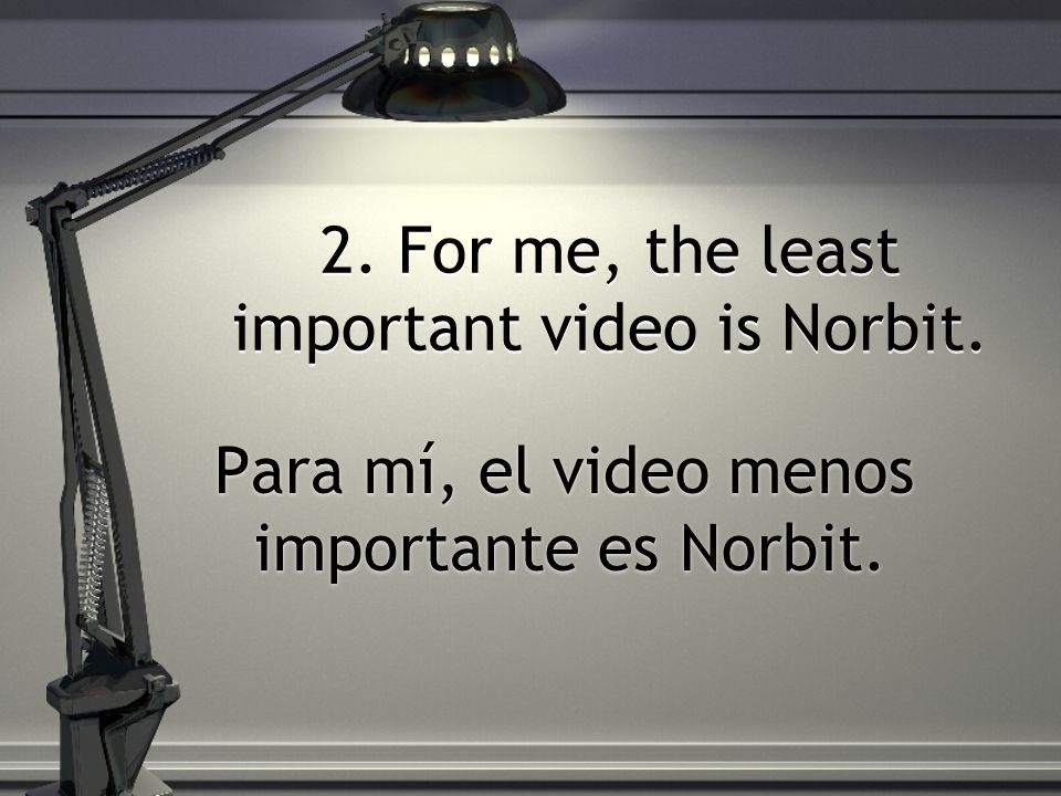 2. For me, the least important video is Norbit.