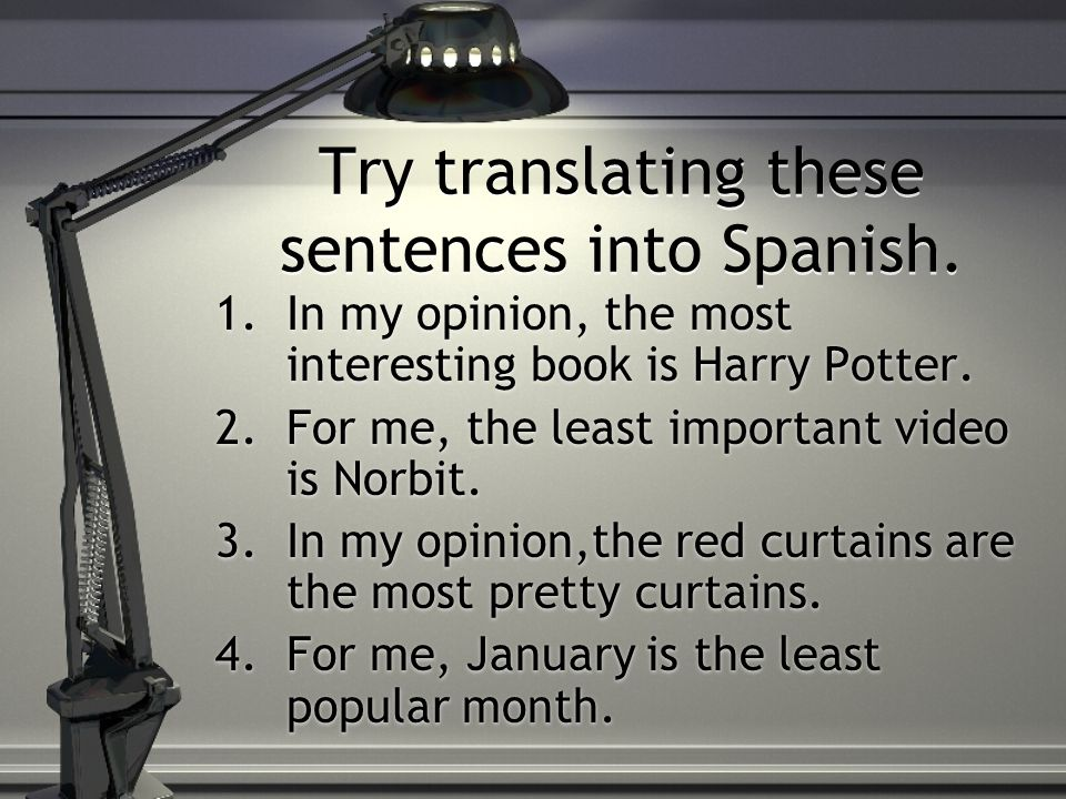 Try translating these sentences into Spanish.