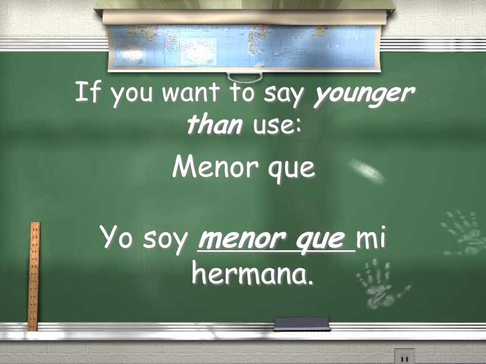 If you want to say younger than use: