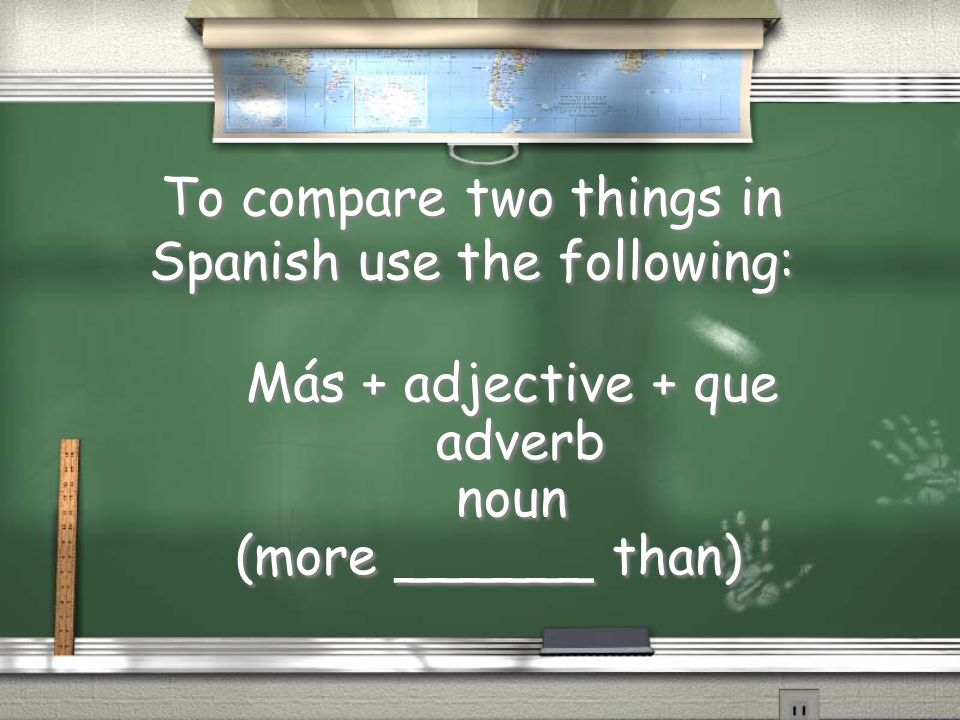 To compare two things in Spanish use the following: