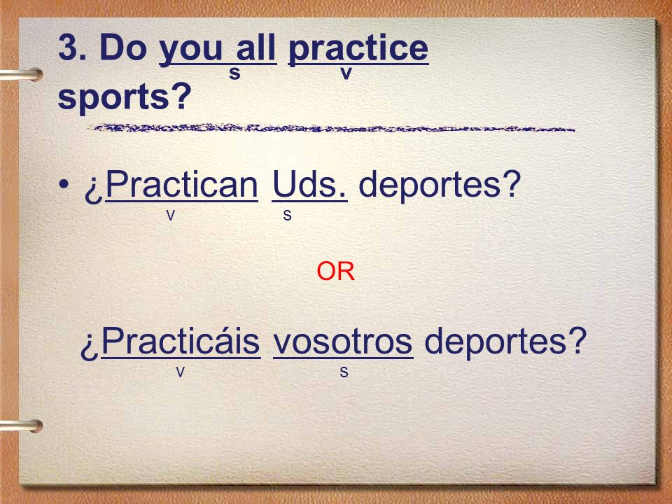 3. Do you all practice s v sports