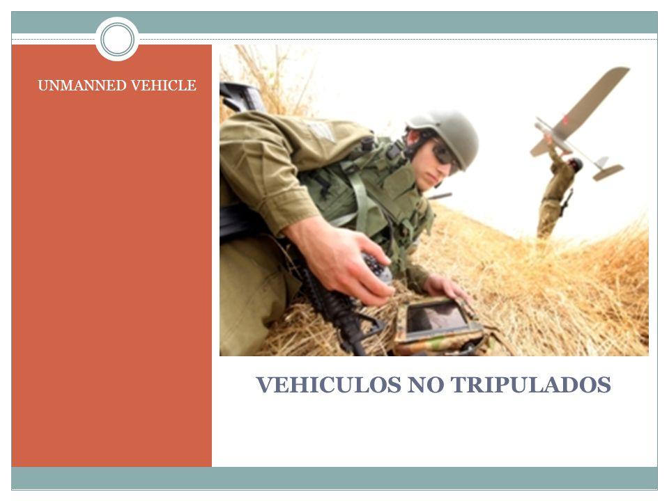 VEHICULOS NO TRIPULADOS