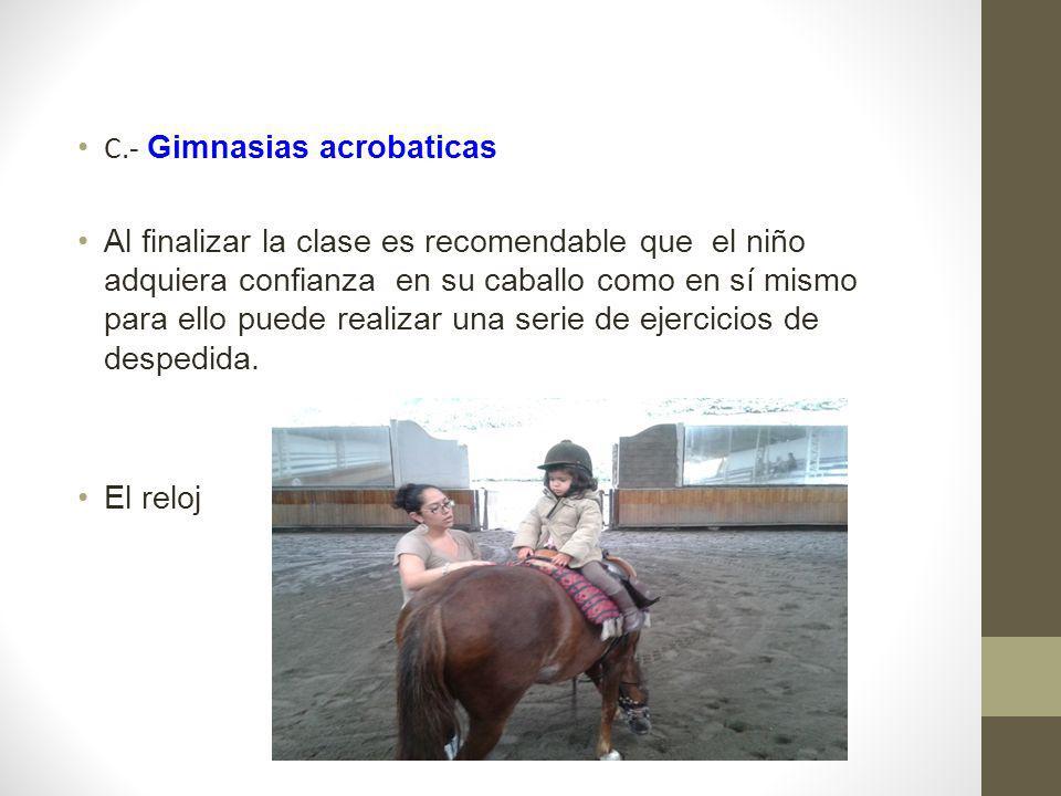 C.- Gimnasias acrobaticas