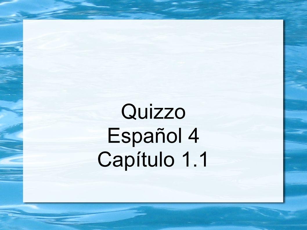Quizzo Español 4 Capítulo 1.1