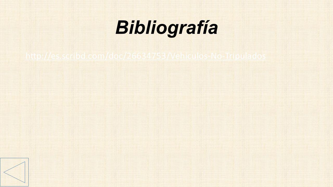 Bibliografía http://es.scribd.com/doc/26634753/Vehiculos-No-Tripulados