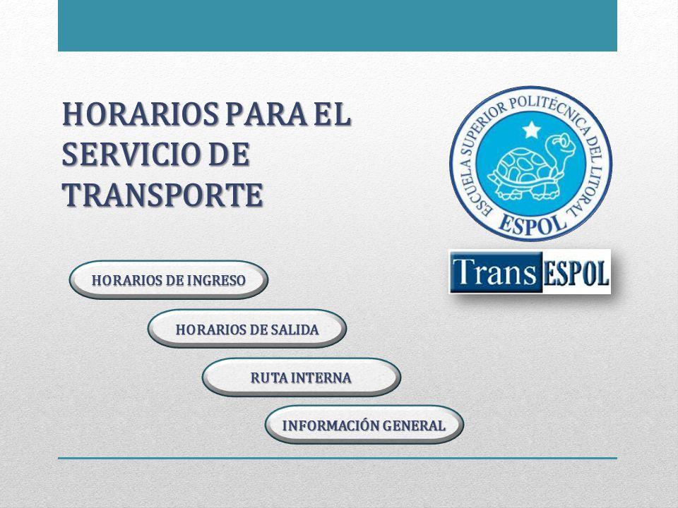 HORARIOS PARA EL SERVICIO DE TRANSPORTE