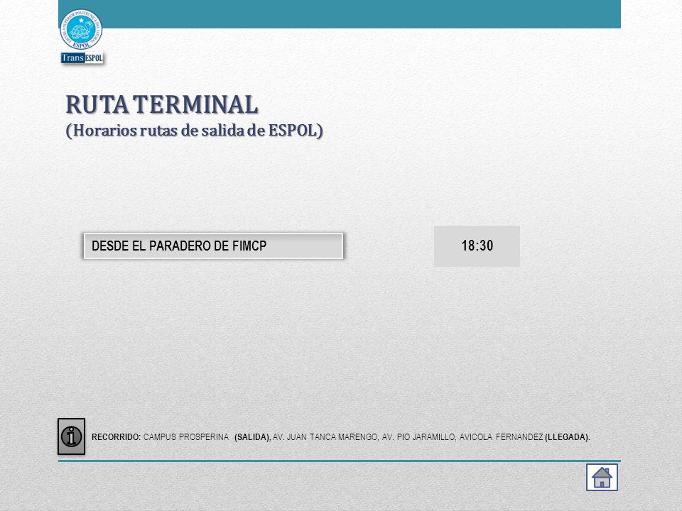 RUTA TERMINAL (Horarios rutas de salida de ESPOL)