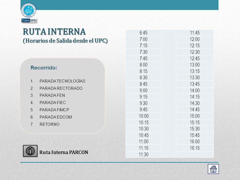RUTA INTERNA (Horarios de Salida desde el UPC) Recorrido: