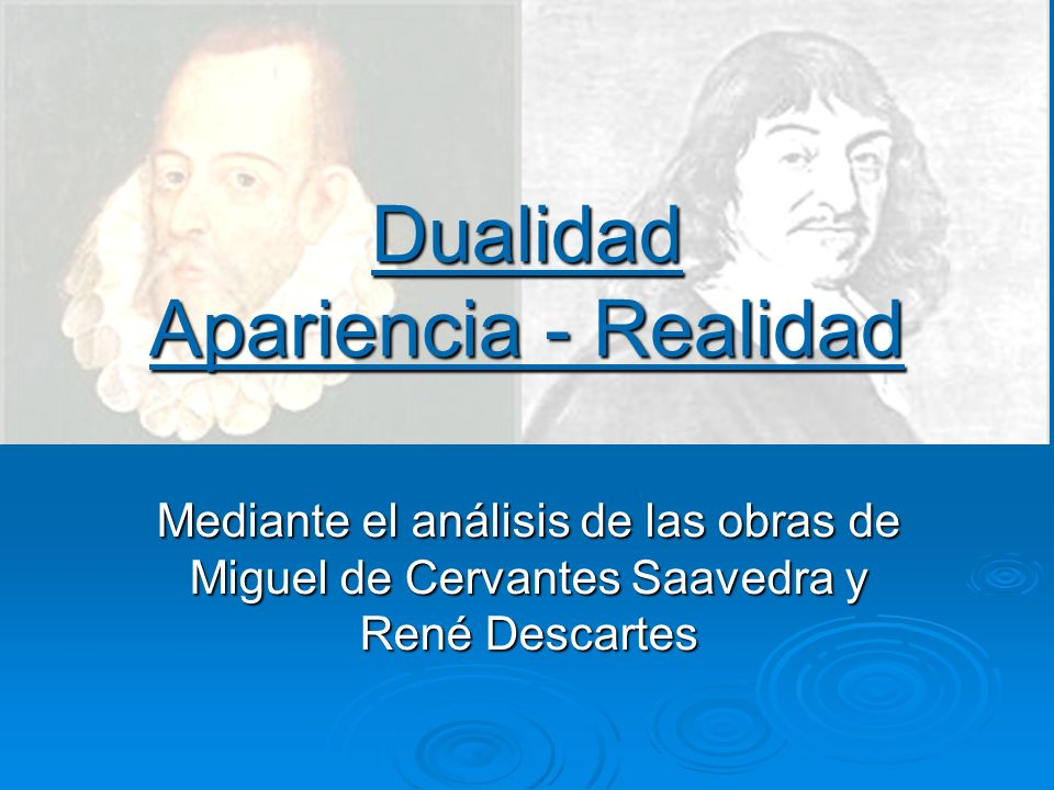 Dualidad Apariencia - Realidad