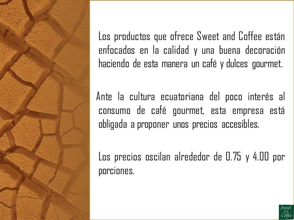 Los productos que ofrece Sweet and Coffee están enfocados en la calidad y una buena decoración haciendo de esta manera un café y dulces gourmet.