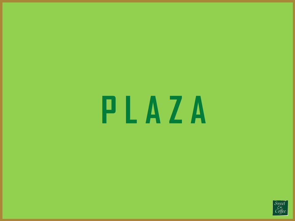 P L A Z A