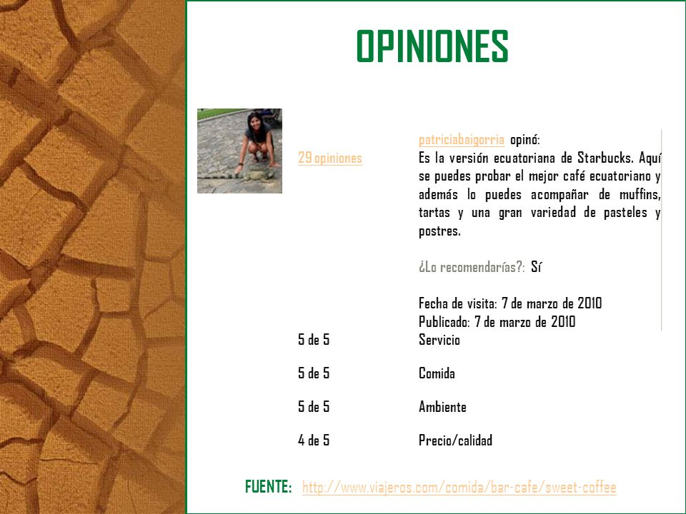 OPINIONES FUENTE: http://www.viajeros.com/comida/bar-cafe/sweet-coffee