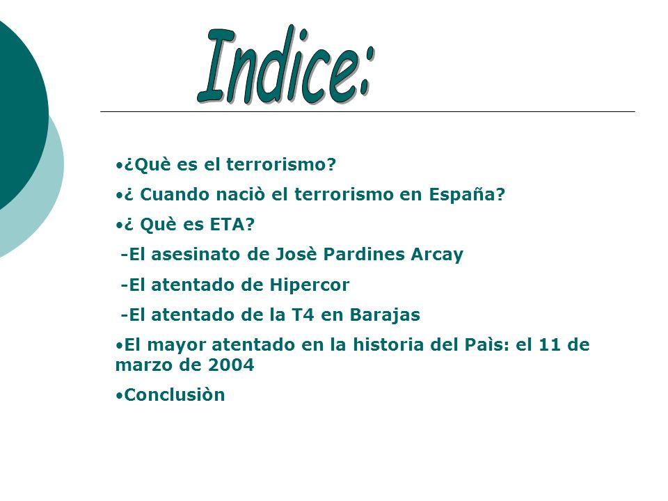Indice: ¿Què es el terrorismo ¿ Cuando naciò el terrorismo en España