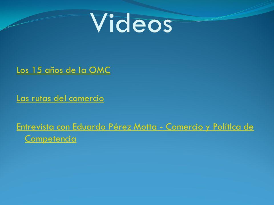 VideosLos 15 años de la OMC Las rutas del comercio Entrevista con Eduardo Pérez Motta - Comercio y PolítIca de Competencia
