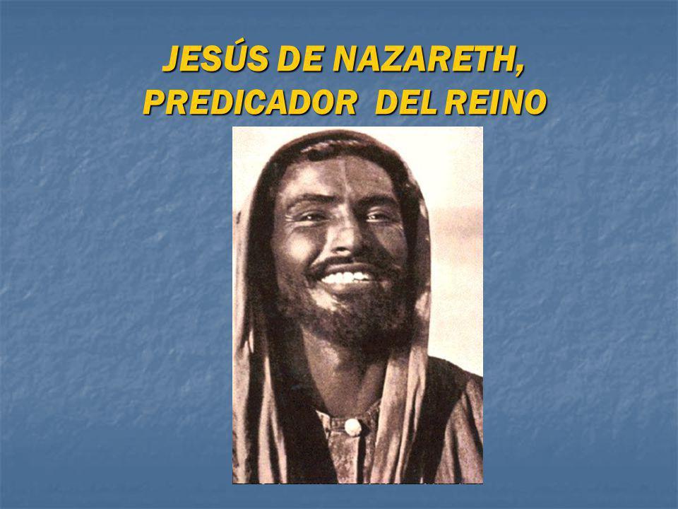JESÚS DE NAZARETH, PREDICADOR DEL REINO