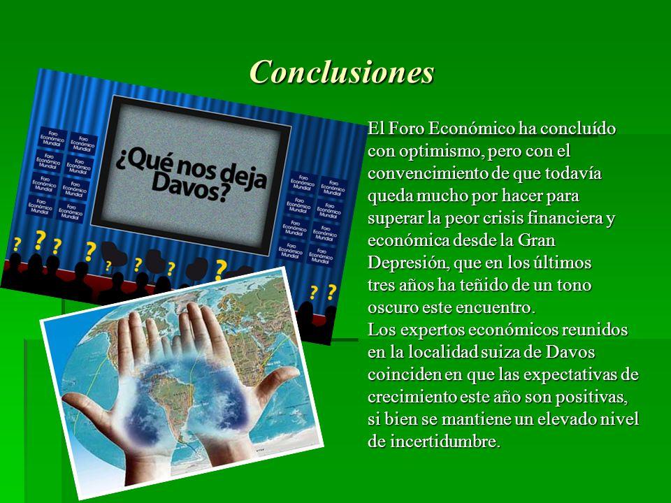 Conclusiones El Foro Económico ha concluído con optimismo, pero con el