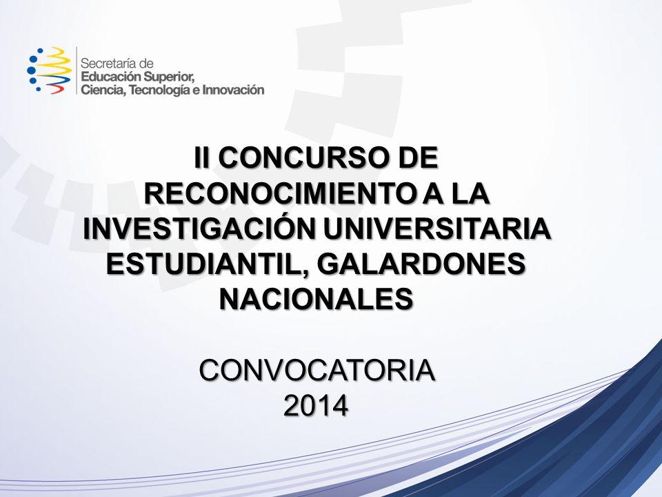 II CONCURSO DE RECONOCIMIENTO A LA INVESTIGACIÓN UNIVERSITARIA ESTUDIANTIL, GALARDONES NACIONALES CONVOCATORIA 2014