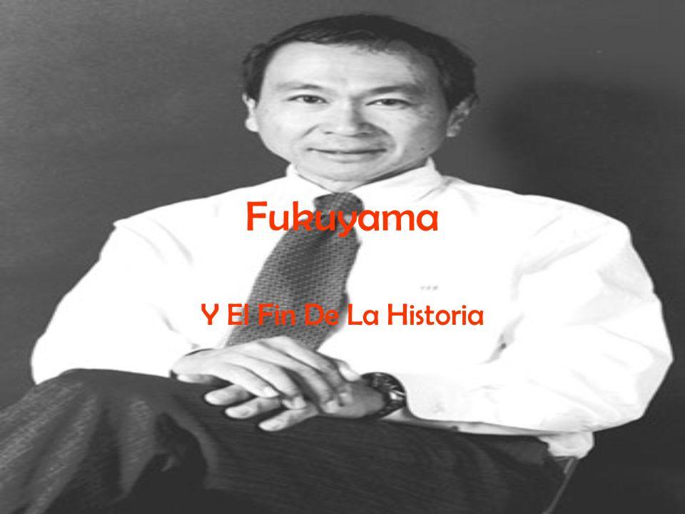 Fukuyama Y El Fin De La Historia