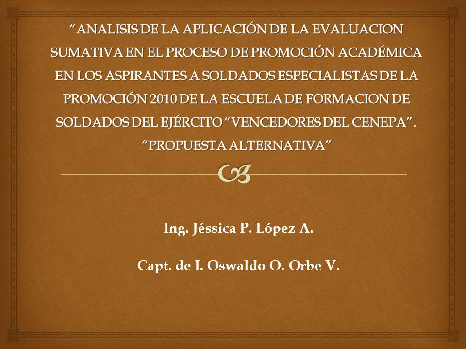 Ing. Jéssica P. López A. Capt. de I. Oswaldo O. Orbe V.
