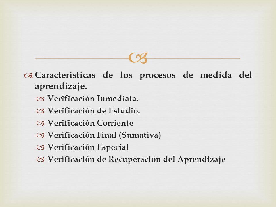 Características de los procesos de medida del aprendizaje.