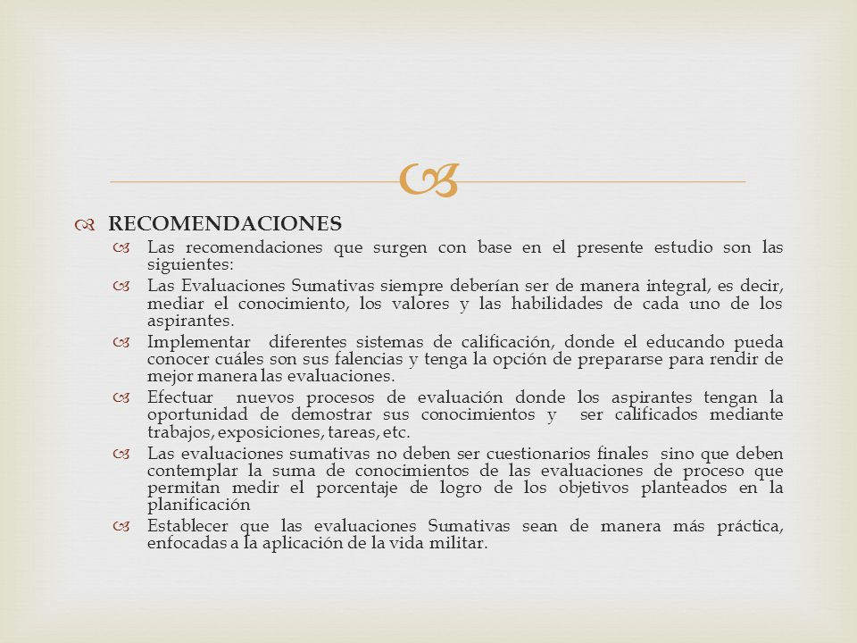 RECOMENDACIONES Las recomendaciones que surgen con base en el presente estudio son las siguientes: