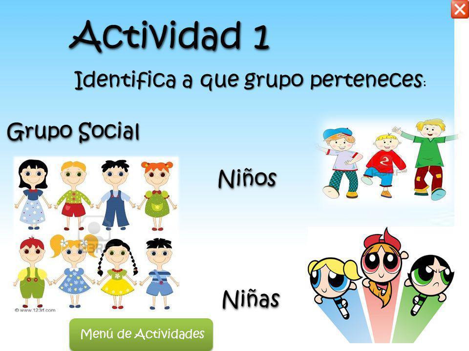 Actividad 1 Identifica a que grupo perteneces: Grupo Social Niños