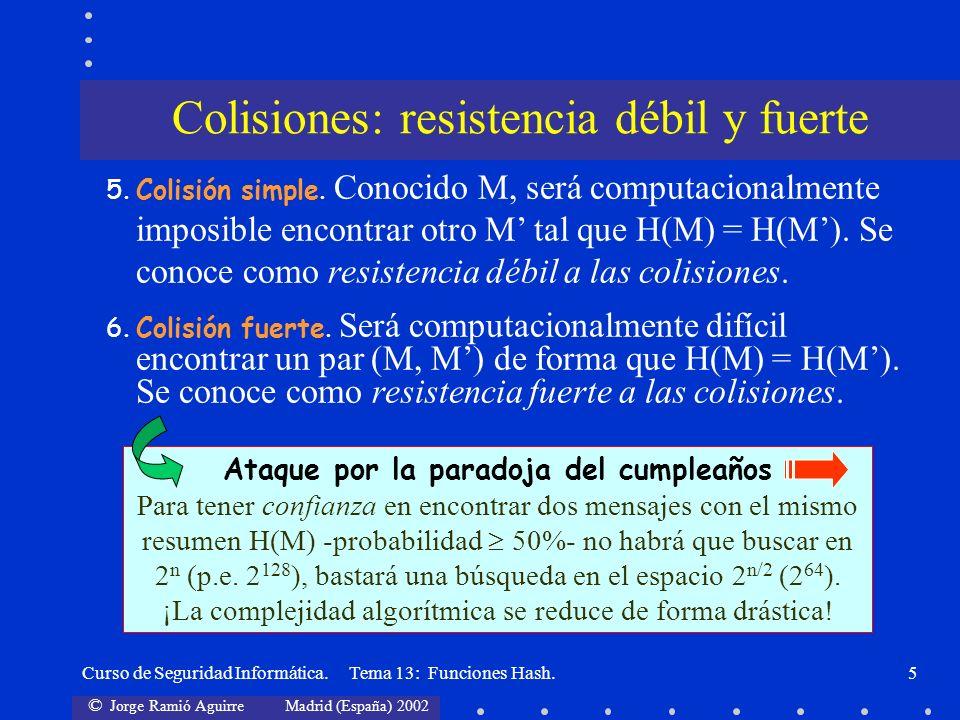 Colisiones: resistencia débil y fuerte